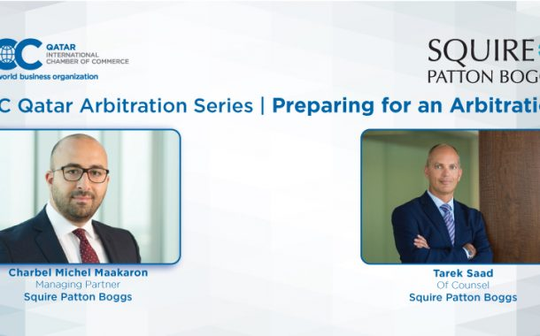 "ICC Qatar in association with Squire Patton Boggs to hold seminar on ""Preparing for an Arbitration"""