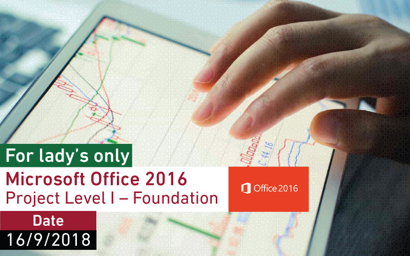 Microsoft Office 2016 Project Level I – Foundation (for lady's only)