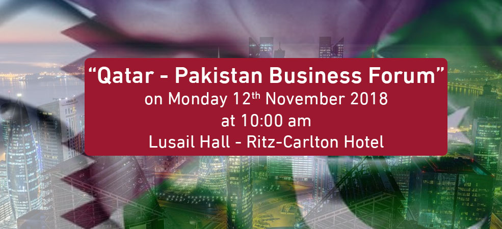 Qatar – Pakistan Business Forum Monday 12th  November 2018