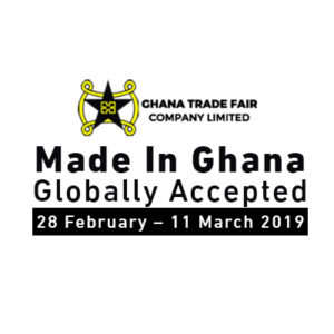 Made In Ghana, Globally Accepted @ Trade Fair Center La - Accra