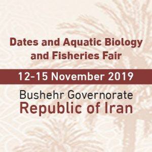 Dates and Aquatic Biology and Fisheries Fair – Bushehr Governorate, Republic of Iran @ Bushehr Governorate